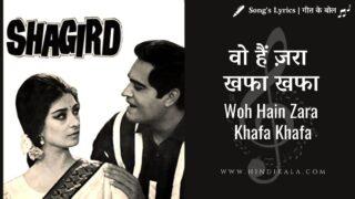 Shagird (1967) – Woh Hain Zara Khafa Khafa | वो हैं ज़रा खफा खफा | Lata Mangeshkar | Mohd. Rafi
